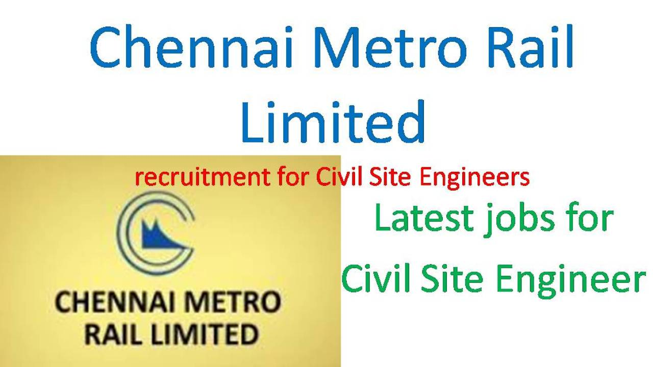 Chennai Metro Rail Recruitment 2017 – Site Engineer Vacancy Apply Online